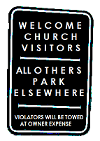 ironically inhospitable church parking sign: welcome church visitors, all others park elsewhere, violators will be towed at owner expense