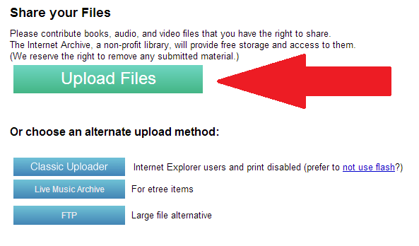 Choose which method to use for uploading: upload files, classic uploader, live music archive, or FTP.